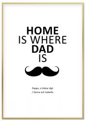 Personlig Tavla - Home is Where Dad is